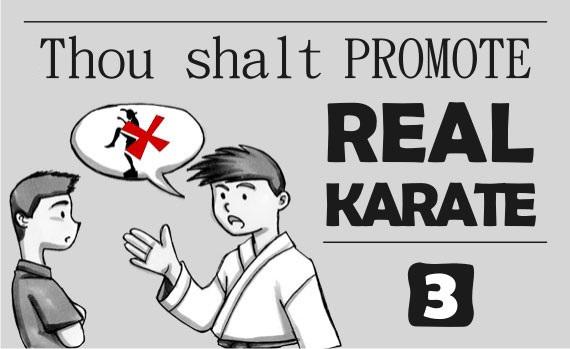 Thou Shalt Promote Real Karate